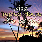 Ibiza Tropical House Isla del Sol -  Chill House Music Cafe 2016 Beach Bar Playa del Mar Collection Compiled by Alex Pasha Dj by Lounge Safari Buddha Chillout do Mar Café