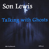 Talking with Ghosts by Son Lewis