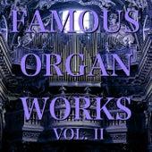 Famous Organ Works Vol. II by Berühmte Orgelwerke