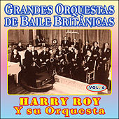 Grandes Orquestas de Baile Británicas - Vol Vi by Harry Roy