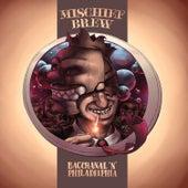 Bacchanal 'N' Philadelphia by Mischief Brew