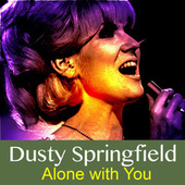 Alone with You von Dusty Springfield