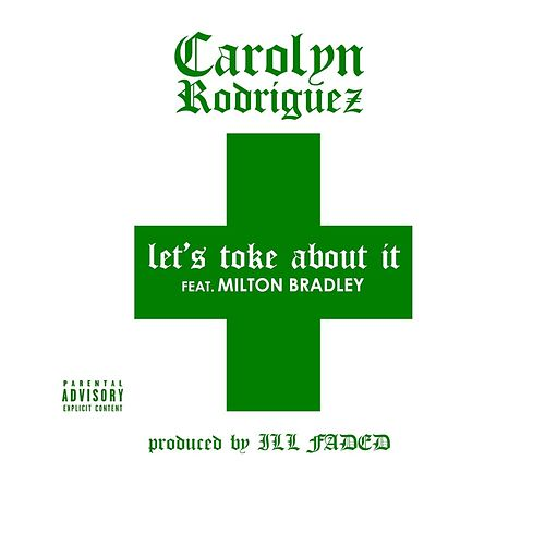 Let's Toke About It (feat. Milton Bradley) by Carolyn Rodriguez
