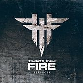 Stronger by Through Fire