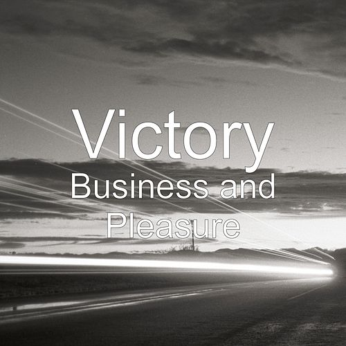 Business and Pleasure by Victory