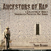 Ancestors of Rap by Various Artists
