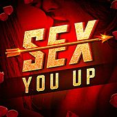 Sex You Up (Hot Sexy Hits) by #1 Hits Now