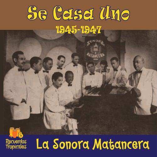 Se casa uno (1945 - 1947) by La Sonora Matancera