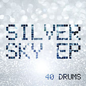 Silver Sky EP by 40 Drums