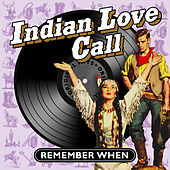 Indian Love Call - Remember When von Various Artists
