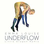 Underflow (Little Dragon Remix) by Emma Louise