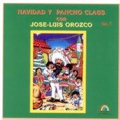 Navidad y Pancho Claus, Vol. 7 by José-Luis Orozco