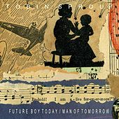 Future Boy Today / Man of Tomorrow by Tobin Sprout