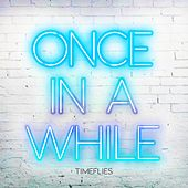 Once in a While by Timeflies