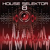House Selektor, Vol. 8 by Various Artists