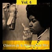 Clásicos de la Música Soul 50's, Vol. 4 by Various Artists