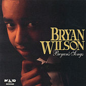 Bryan's Songs by Bryan Wilson