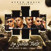 Me Gustas Tanto (feat. Jowell & Randy) by White Noise