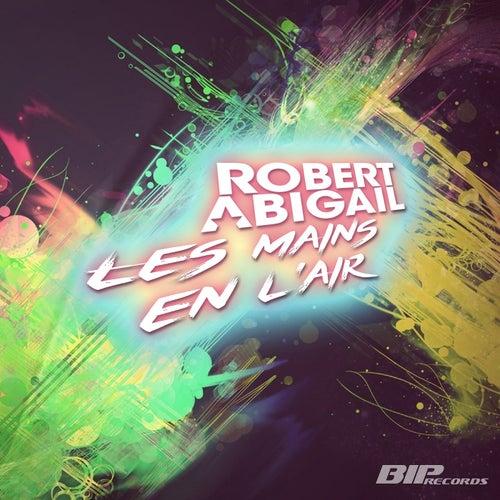Les Mains en L'Air by Robert Abigail