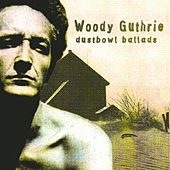 Dust Bowl Ballads by Woody Guthrie