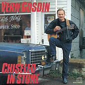 Chiseled In Stone by Vern Gosdin