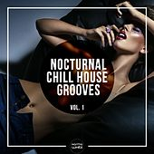 Nocturnal Chill House Grooves, Vol. 1 by Various Artists