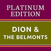 Dion & The Belmonts Platinum Edition (The Greatest Hits Ever!) von Dion