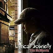 Lyrical Sobriety by Tim McMorris