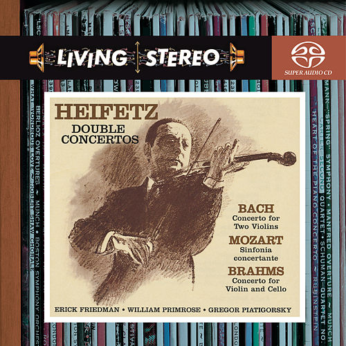 Bach: Concerto for Two Violins in D Minor; Brahms: Concerto for Violin and Cello in A Minor; Mozart: Sinfonia Concertante in E-Flat by Jascha Heifetz