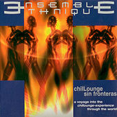ChilLounge Sin Fronteras by Ensemble Ethnique