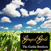 Gospel Gold: The Gatlin Brothers by The Gatlin Brothers
