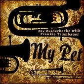 My Pet by Bix Beiderbecke