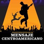 Colección Estelar De Mensaje Centroamericano by Various Artists