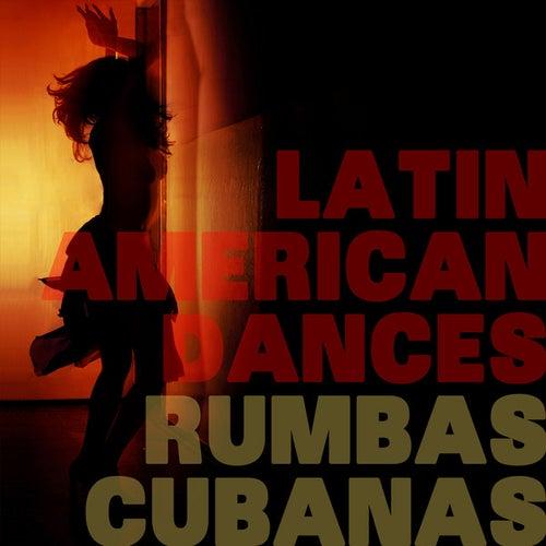 Latin American Dances - Rumbas Cubanas! by Various Artists