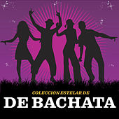 Coleccíon Estelar De Bachata by Various Artists
