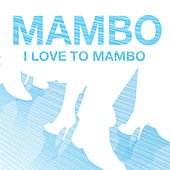 Mambo - I Love To Mambo by Various Artists