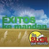 Exitos Ke Mandan by La Banda Que Manda
