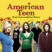 American Teen - Music From The Motion Picture by Various Artists