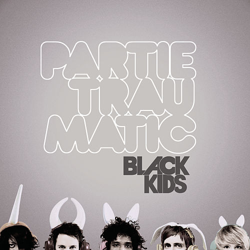 Partie Traumatic by Black Kids
