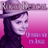 Quisiera Ser un Ángel by Rocio Dúrcal