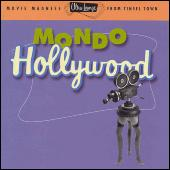 Mondo Hollywood: Ultra-Lounge Movie Madness From Tinsel Town by Various Artists