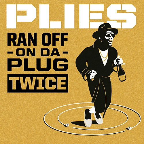 Ran Off On Da Plug Twice by Plies