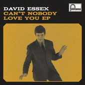 Can't Nobody Love You EP by David Essex