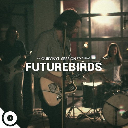 OurVinyl Sessions | Futurebirds by Futurebirds