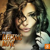 Vibe Dance: Electric Move, Vol. 1 by Various Artists