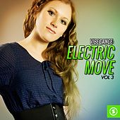 Vibe Dance: Electric Move, Vol. 3 by Various Artists