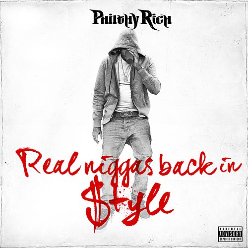 Real Niggas Back In Style by Philthy Rich