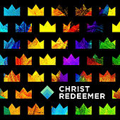 Christ Redeemer by Various Artists