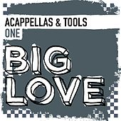 Big Love Acappellas & Tools One - EP by Various Artists