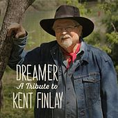Dreamer: A Tribute to Kent Finlay by Various Artists